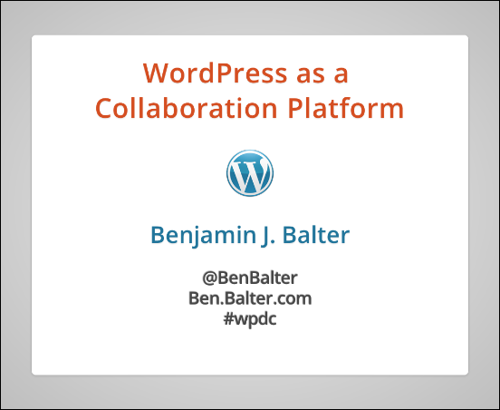 Slides from WordPress as a Collaboration Platform